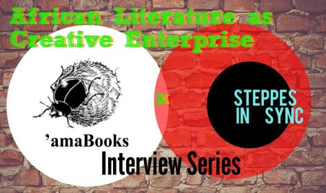 African Literature as Creative Enterprise is an interview series by Steppes in Sync and amaBooks